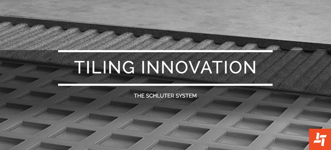 Tiling Innovation: The Schluter System